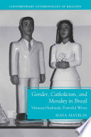 Gender  Catholicism  and Morality in Brazil