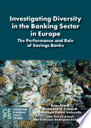 Investigating Diversity In The Banking Sector In Europe The Performance And Role Of Savings Banks