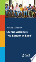 A Study Guide for Chinua Achebe s  No Longer at Ease