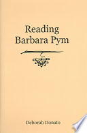 Reading Barbara Pym : byquestioning the assumptions and predispositions by which her...