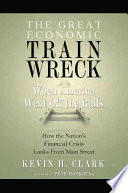 The Great Economic Train Wreck