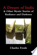 A Dream of India   Other Mystic Stories of Radiance and Darkness