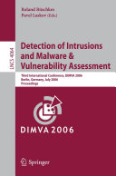 Detection of Intrusions and Malware, and Vulnerability Assessment Book