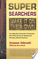 Super Searchers Make It On Their Own : need to establish a successful independent...
