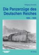 Die Panzerzüge des Deutschen Reiches