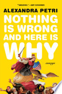 Nothing Is Wrong and Here Is Why  Essays Book PDF