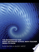 The Mathematics that Every Secondary Math Teacher Needs to Know