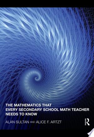 The Mathematics that Every Secondary Math Teacher Needs to Know - ISBN:9781135157838