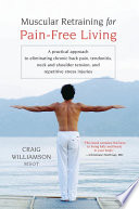 Muscular Retraining For Pain Free Living book
