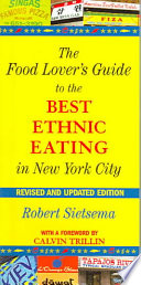 The Food Lover s Guide to the Best Ethnic Eating in New York City
