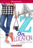 Z On Location (American Girl: Z Yang, Book 2)