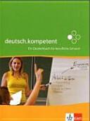 Deutsch kompetent   ein Deutschbuch f  r berufliche Schulen
