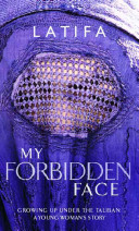 My Forbidden Face Sixteen Year Old Latifa Tells Her Story Of Growing Up