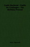 Castle Rockrent - Emilie de Coulanges - The Birthday Present