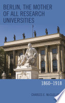 Berlin  the Mother of All Research Universities