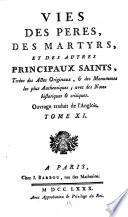 Vies Des Peres, Des Martyrs, Et Des Autres Principaux Saints, Tirees des Actes originaux (etc.)