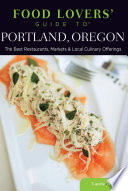 Food Lovers  Guide to   Portland  Oregon