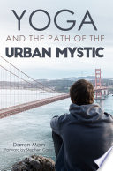 Yoga and the Path of the Urban Mystic