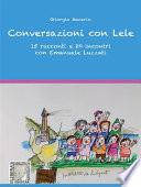 Conversazioni con Lele. 15 racconti e 20 incontri con Emanuele Luzzati