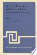 Electrode Processes In Solid State Ionics book