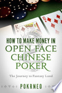 How to Make Money in Open Face Chinese Poker