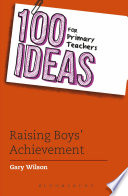 100 Ideas for Primary Teachers  Raising Boys  Achievement