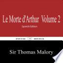 Le Morte D Arthur Volume 2