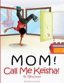 Mom  Call Me Keisha