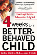 Four Weeks to a Better Behaved Child