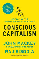 Conscious Capitalism, With a New Preface by the Authors Book