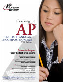Cracking the AP English Language and Composition Exam 2008