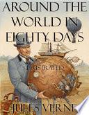 Around The World In Eighty Days   Illustrated : by alphonse-marie de neuville and léon benett,...