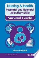 Nursing   Health Survival Guide  Postnatal   Neonatal Midwifery Skills