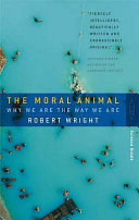 The Moral Animal Why We Are The Way We Are
