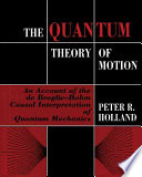 The Quantum Theory Of Motion book