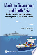 Maritime Governance And South Asia  Trade  Security And Sustainable Development In The Indian Ocean