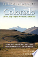 Backroads   Byways of Colorado  Drives  Day Trips   Weekend Excursions  Second Edition