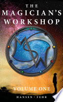 The Magician s Workshop  Volume One