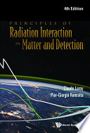 Principles of Radiation Interaction in Matter and Detection  4th Edition