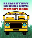 Elementary School Days Memory Book
