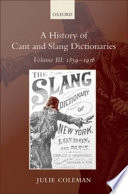 A History of Cant and Slang Dictionaries