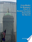 Cross Border for Beginners   First U S  Business Location   Structuring for Success