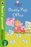 Daddy Pig's Office : day. find out who they meet, and whose...