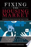 Fixing the Housing Market
