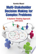 Multi Stakeholder Decision Making For Complex Problems