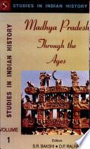 Madhya Pradesh Through the Ages