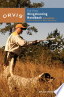 Orvis Wingshooting Handbook  Fully Revised and Updated
