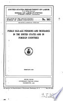 Public Old age Pensions and Insurance in the United States and in Foreign Countries  February  1932