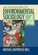 An Invitation to Environmental Sociology Environmental Sociology Brings Out The Sociology Of