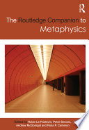 The Routledge Companion to Metaphysics